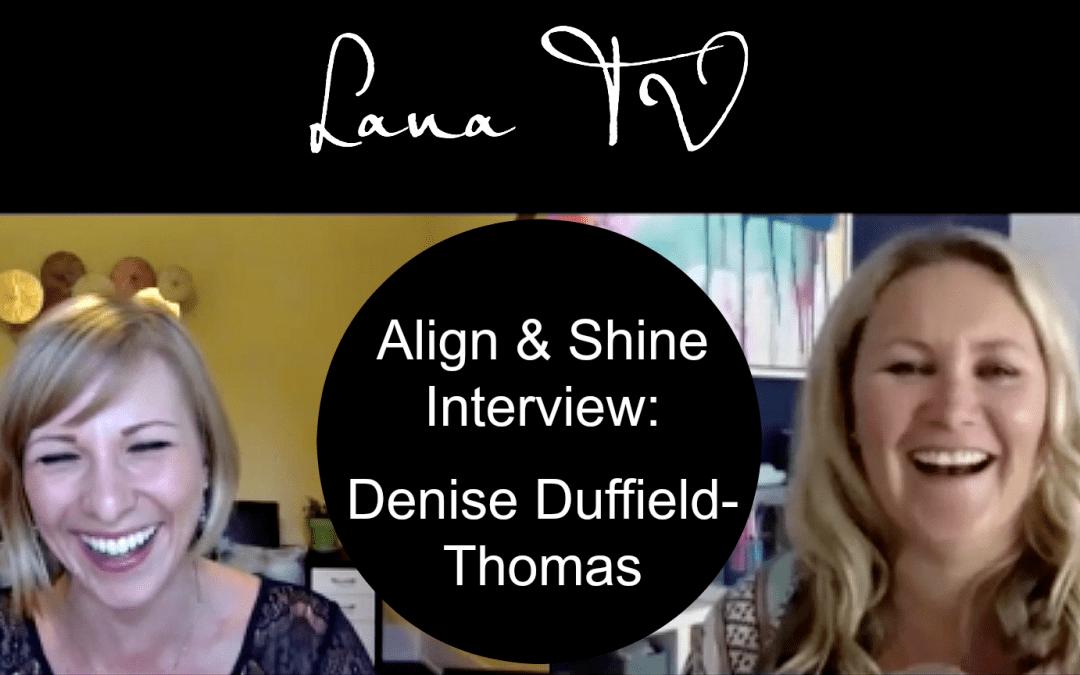 Align & Shine Interview: Denise DT