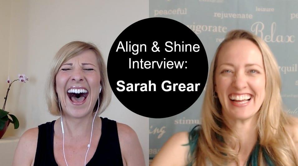 Align & Shine Interview: Sarah Grear