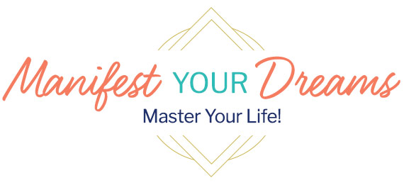 Manifest Your Dreams - Master Your Life!
