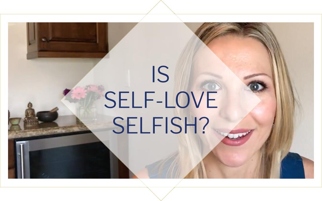 Is self-love selfish?