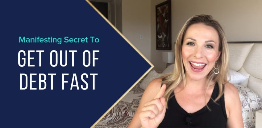 Manifesting Secret To Get Out Of Debt Fast