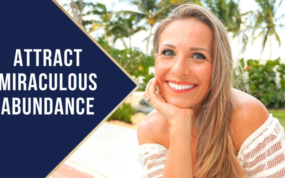 Attract Miraculous Abundance
