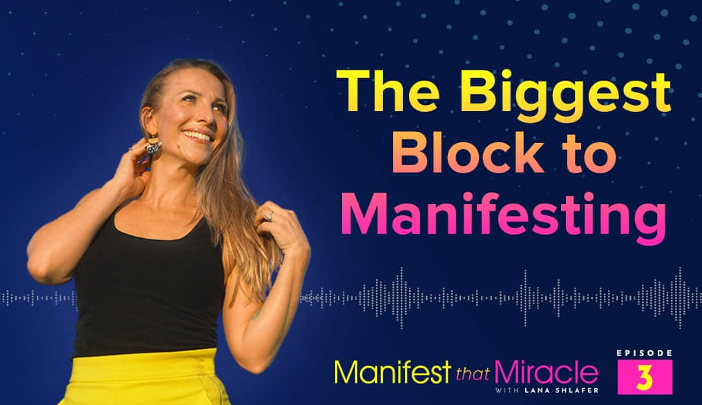 Biggest Block to Manifesting