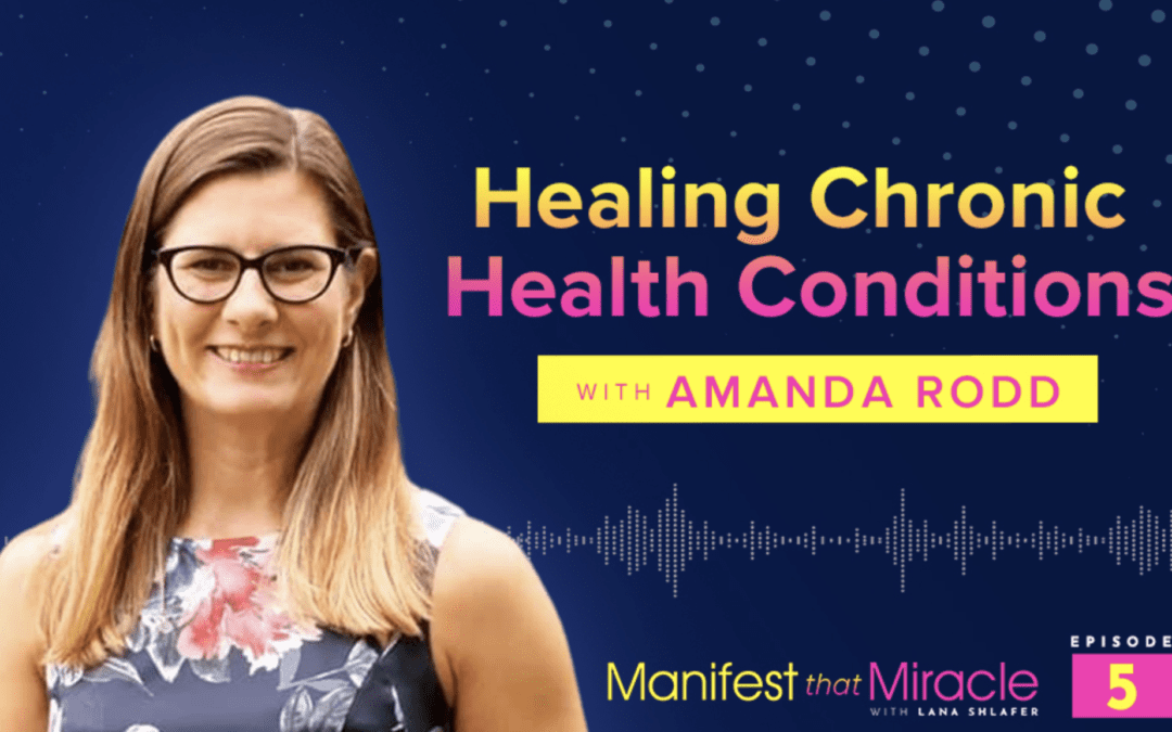 Amanda Rodd: Healing Chronic Health Conditions