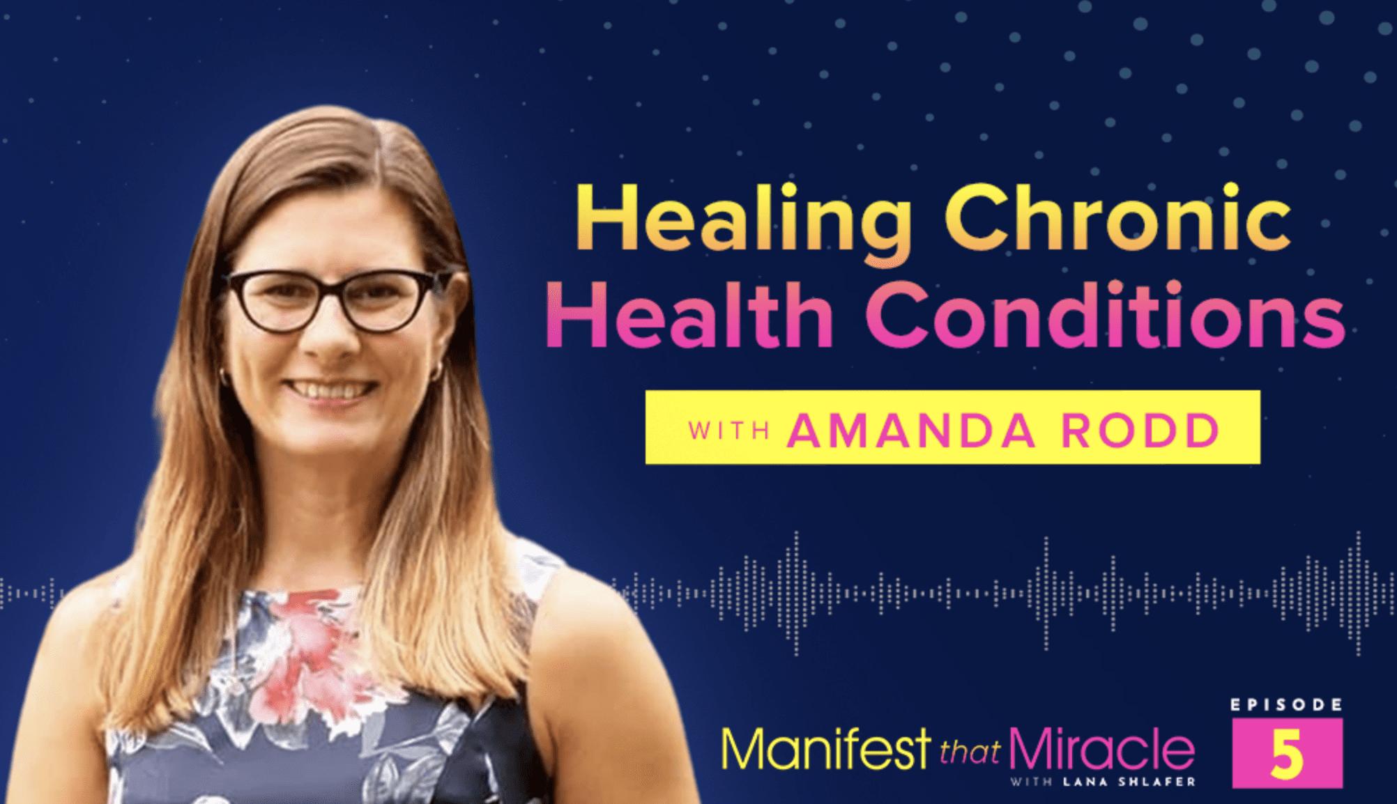 Amanda Rodd: Healing Chronic Health Conditions