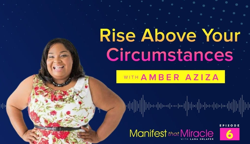 Amber Aziza: Rise Above Your Circumstances
