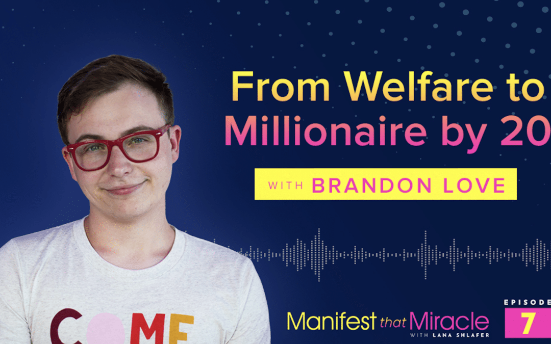 Brandon Love: Welfare to Millionaire by 20