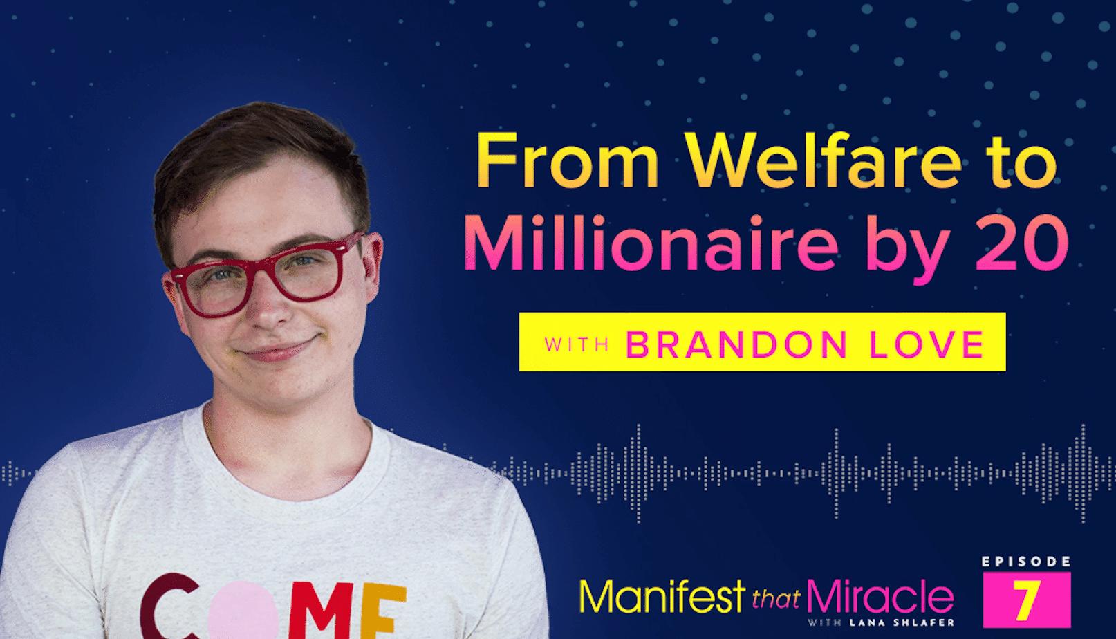 Brandon Love: Welfare to Millionaire by 20