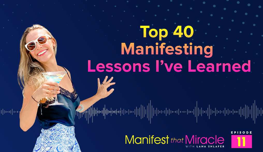 Top 40 Manifesting Lessons I've Learned
