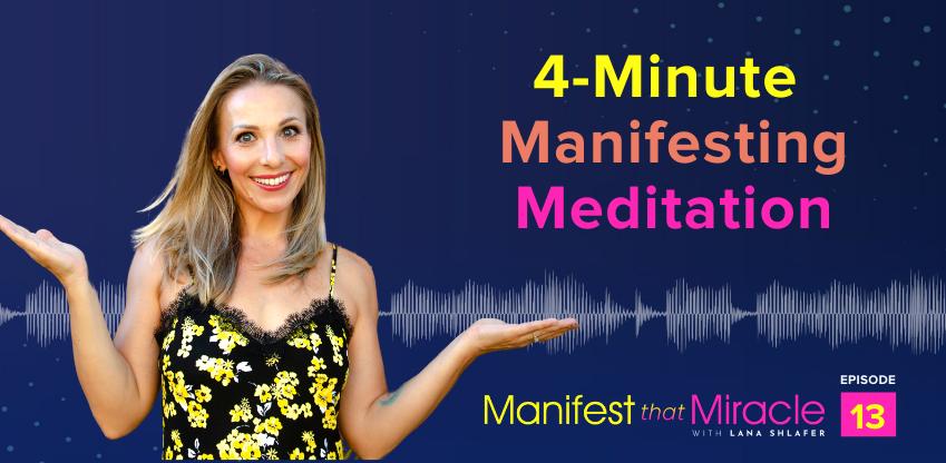 4-Minute Manifesting Meditation